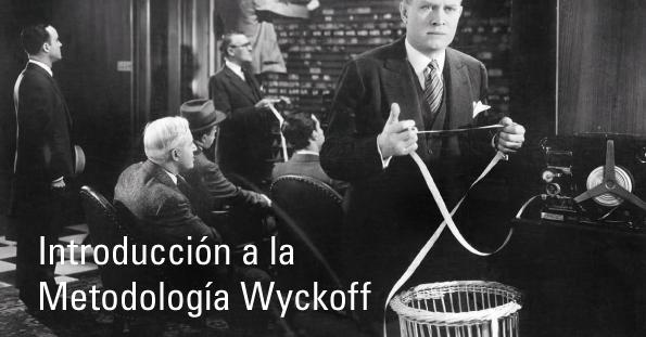Introducción a la Metodología Wyckoff